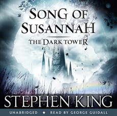 The Dark Tower - Song of Susannah, Audio Book, 2012