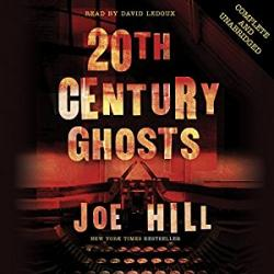 20th Century Ghosts, Audio Book, Feb 22, 2018