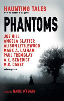 Phantoms: Haunting Tales from Masters of the Genre, Paperback, Oct 09, 2018
