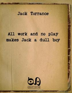 enthält nur den Satz All Work And No Play Makes Jack A Dull Boy, Gengotti , Paperback, USA, 2008