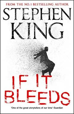 If It Bleeds, Hardcover, May 05, 2020