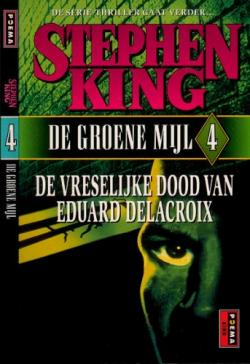 The Green Mile 4 - The Bad Death of Eduard Delacroix, Paperback, 1996