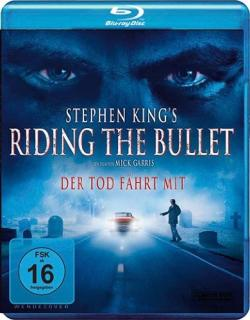Riding the Bullet - The dead travel fast, Blu-Ray, 2014