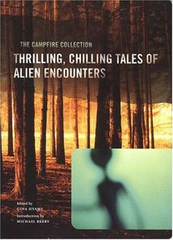The Campfire Collection: Thrilling, Chilling Tales Of Alien Encounters, 2005