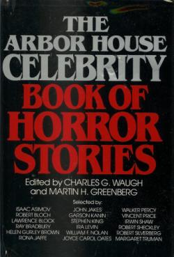 The Arbor House Celebrity Book of Horror Stories , Hardcover, Jul 01, 1982