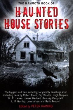 The Mammoth Book of Haunted House Stories - expanded, Paperback, Aug 2005
