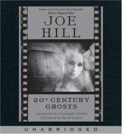 20th Century Ghosts, Audio Book, Oct 03, 2007