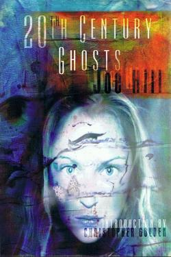 20th Century Ghosts, Hardcover, Oct 01, 2005