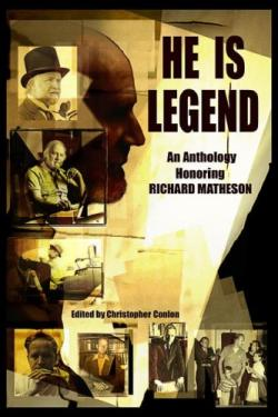 He Is Legend: An Anthology Celebrating Richard Matheson, Hardcover, Feb 2009