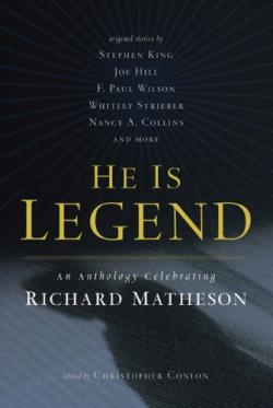 He Is Legend: An Anthology Celebrating Richard Matheson, Paperback, Sep 2010