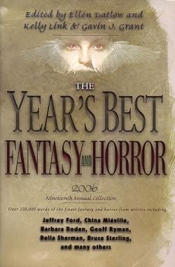 The Year's Best Fantasy and Horror Nineteenth Annual Collection, 2006