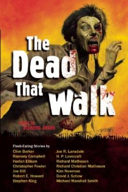 The Dead That Walk: Flesh-Eating Stories, 2009