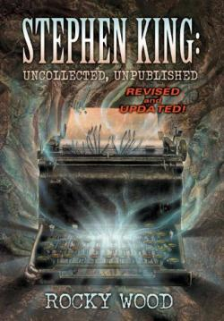 Stephen King: Uncollected, Unpublished, ebook, Jul 11, 2011
