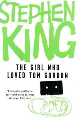 The Girl Who Loved Tom Gordon, Hardcover, 2009