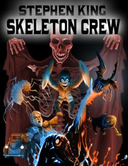 Skeleton Crew, Hardcover, Jun 2015