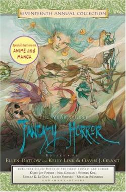 The Year's Best Fantasy & Horror: Seventeenth Annual Collection, 2004