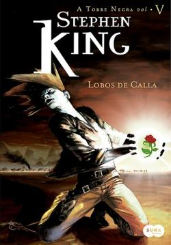 The Dark Tower - Wolves of the Calla, Hardcover, Feb 09, 2006