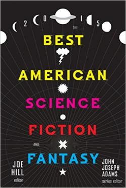 The Best American Science Fiction and Fantasy 2015, 2015