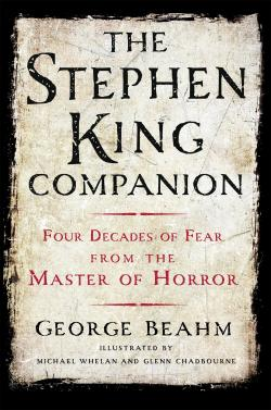 The Stephen King Companion: Four Decades of Fear from the Master of Horror, Paperback, Oct 06, 2015