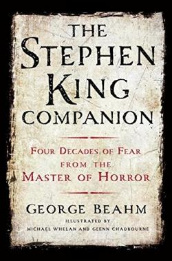 The Stephen King Companion: Four Decades of Fear from the Master of Horror, Hardcover, Oct 06, 2015