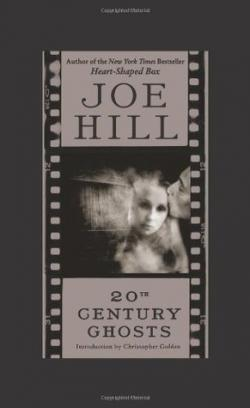20th Century Ghosts, Hardcover, Oct 16, 2007