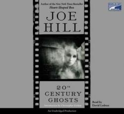 20th Century Ghosts, Audio Book, Oct 30, 2007