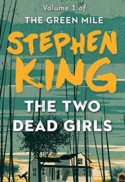 The Green Mile 1 - The Two Dead Girls, ebook, Apr 12, 2016