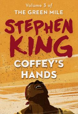 The Green Mile 3 - Coffey's Hands, ebook, May 10, 2016