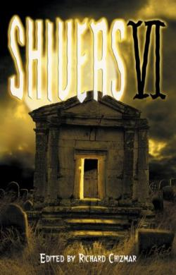 Shivers VI, Hardcover, Dec 15, 2010