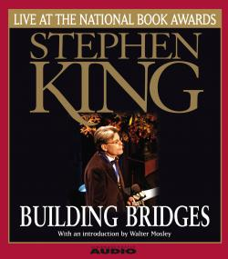 Building Bridges - Stephen King Live at the National Book Awards, Audio Book, Aug 2004