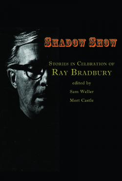 Shadow Show: All-New Stories in Celebration of Ray Bradbury, Hardcover, 2012