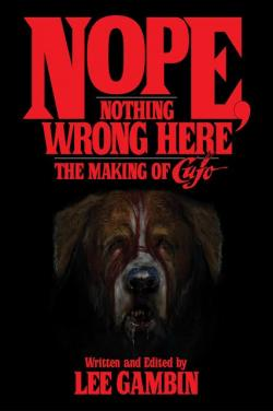 Nope, Nothing Wrong Here: The Making of Cujo, Paperback, 2017