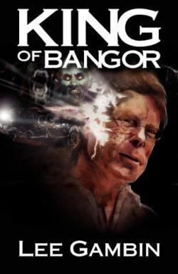 King of Bangor, Paperback, 2011