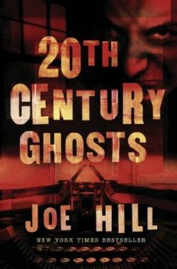 20th Century Ghosts, Hardcover, 2007