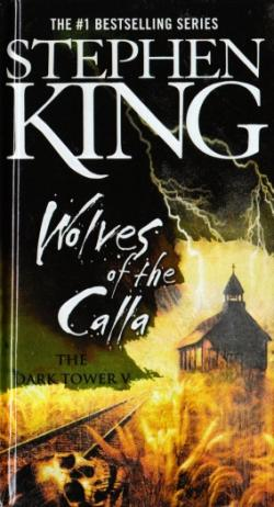 The Dark Tower - Wolves of the Calla, Hardcover, 2008