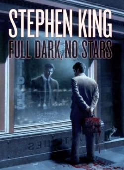 Full Dark, No Stars, Hardcover, 2010