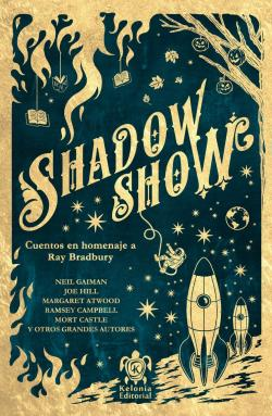 Shadow Show: All-New Stories in Celebration of Ray Bradbury, 2012