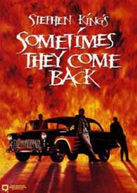 Sometimes They Come Back, DVD, 1991