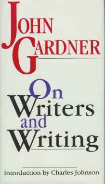 John Gardner: On Writers and Writing, 1994